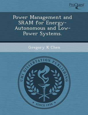 Power Management and Sram for Energy-Autonomous and Low-Power Systems (Paperback)