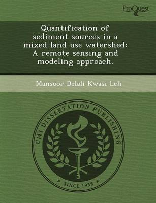 Quantification of Sediment Sources in a Mixed Land Use Watershed: A Remote Sensing and Modeling Approach (Paperback)