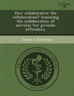 How Collaborative the Collaboration? Assessing the Collaboration of Services for Juvenile Offenders (Paperback)