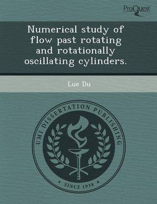 Numerical Study of Flow Past Rotating and Rotationally Oscillating Cylinders (Paperback)