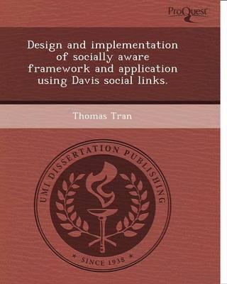Design and Implementation of Socially Aware Framework and Application Using Davis Social Links (Paperback)