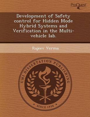 Development of Safety Control for Hidden Mode Hybrid Systems and Verification in the Multi-Vehicle Lab (Paperback)