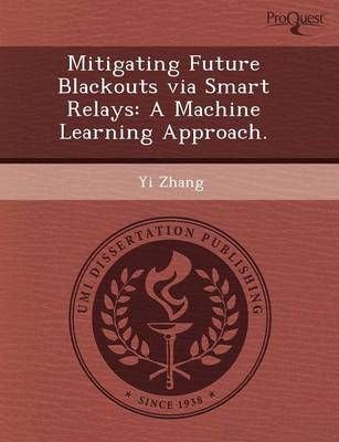 Mitigating Future Blackouts Via Smart Relays: A Machine Learning Approach (Paperback)