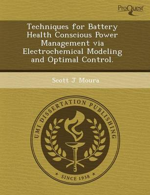 Techniques for Battery Health Conscious Power Management Via Electrochemical Modeling and Optimal Control (Paperback)