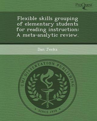 Flexible Skills Grouping of Elementary Students for Reading Instruction: A Meta-Analytic Review (Paperback)
