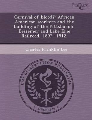 Carnival of Blood?: African American Workers and the Building of the Pittsburgh (Paperback)