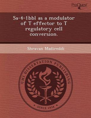 Sa-4-1bbl as a Modulator of T Effector to T Regulatory Cell Conversion (Paperback)