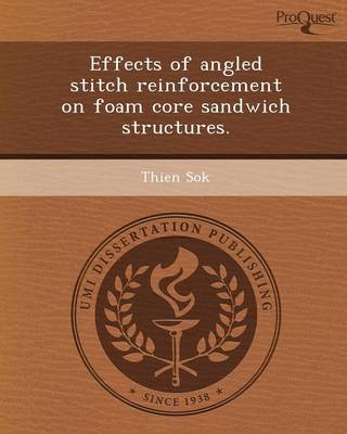 Effects of Angled Stitch Reinforcement on Foam Core Sandwich Structures (Paperback)