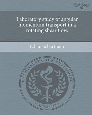 Laboratory Study of Angular Momentum Transport in a Rotating Shear Flow (Paperback)