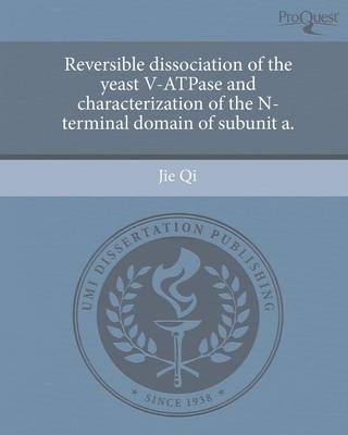 Reversible Dissociation of the Yeast V-Atpase and Characterization of the N-Terminal Domain of Subunit a (Paperback)