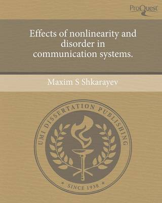 Effects of Nonlinearity and Disorder in Communication Systems (Paperback)