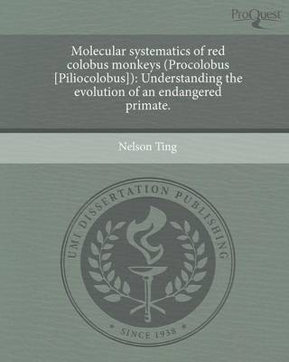 Molecular Systematics of Red Colobus Monkeys (Procolobus (Paperback)