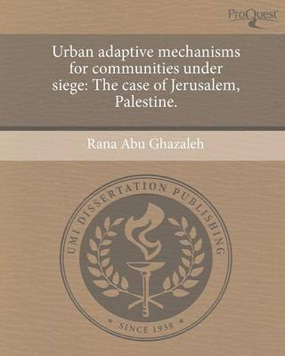 Urban Adaptive Mechanisms for Communities Under Siege: The Case of Jerusalem (Paperback)