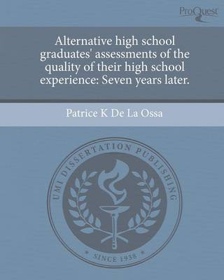 Alternative High School Graduates' Assessments of the Quality of Their High School Experience: Seven Years Later (Paperback)