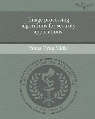 Image Processing Algorithms for Security Applications (Paperback)