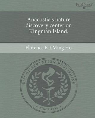 Anacostia's Nature Discovery Center on Kingman Island (Paperback)