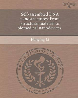 Self-Assembled DNA Nanostructures: From Structural Material to Biomedical Nanodevices (Paperback)