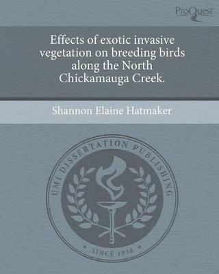 Effects of Exotic Invasive Vegetation on Breeding Birds Along the North Chickamauga Creek (Paperback)