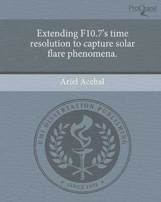 Extending F10.7's Time Resolution to Capture Solar Flare Phenomena (Paperback)