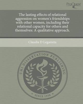 The Lasting Effects of Relational Aggression on Women's Friendships with Other Women (Paperback)