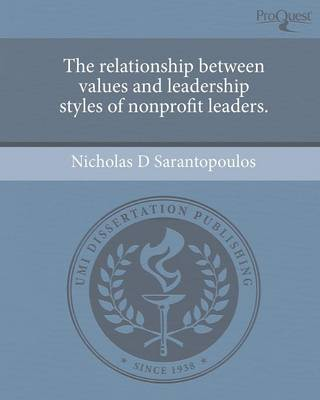 The Relationship Between Values and Leadership Styles of Nonprofit Leaders (Paperback)