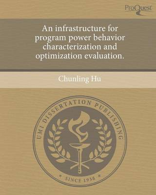An Infrastructure for Program Power Behavior Characterization and Optimization Evaluation (Paperback)