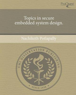 Topics in Secure Embedded System Design (Paperback)