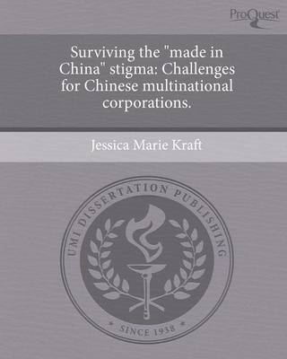 Surviving the Made in China Stigma: Challenges for Chinese Multinational Corporations (Paperback)