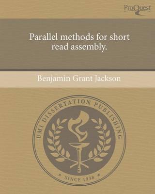 Parallel Methods for Short Read Assembly (Paperback)