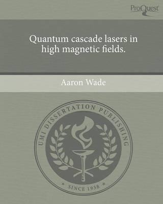 Quantum Cascade Lasers in High Magnetic Fields (Paperback)
