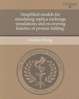 Simplified Models for Simulating Replica Exchange Simulations and Recovering Kinetics of Protein Folding (Paperback)
