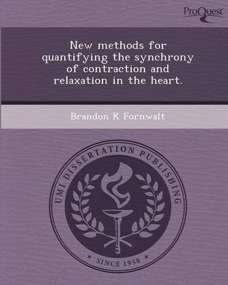 New Methods for Quantifying the Synchrony of Contraction and Relaxation in the Heart (Paperback)