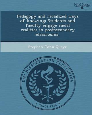 Pedagogy and Racialized Ways of Knowing: Students and Faculty Engage Racial Realities in Postsecondary Classrooms (Paperback)