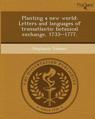 Planting a New World: Letters and Languages of Transatlantic Botanical Exchange (Paperback)