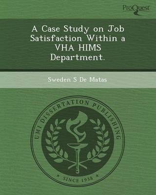 A Case Study on Job Satisfaction Within a Vha Hims Department. (Paperback)