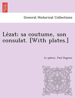 Le Zat; Sa Coutume, Son Consulat. [With Plates.] (Paperback)