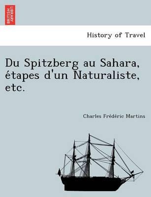 Du Spitzberg Au Sahara, E Tapes D'Un Naturaliste, Etc. (Paperback)