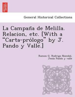 """La Campan a de Melilla. Relacion, Etc. [With a """"Carta-Pro LOGO"""" by J. Pando y Valle.] (Paperback)"""
