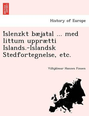 I Slenzkt B Jatal ... Med Littum Uppr Tti Islands.-Islandsk Stedfortegnelse, Etc. (Paperback)
