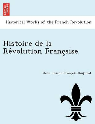 Histoire de La Re Volution Franc Aise (Paperback)