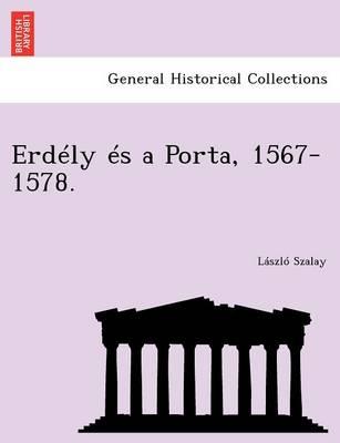 Erdely Es a Porta, 1567-1578. (Paperback)