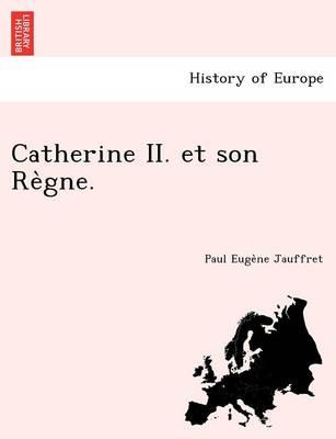 Catherine II. Et Son Re Gne. (Paperback)