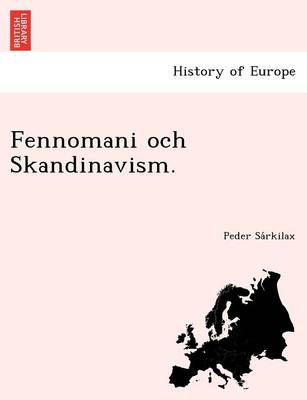 Fennomani Och Skandinavism. (Paperback)