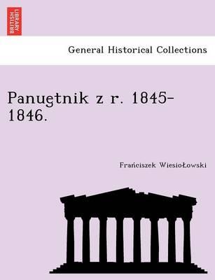 Panue Tnik Z R. 1845-1846. (Paperback)