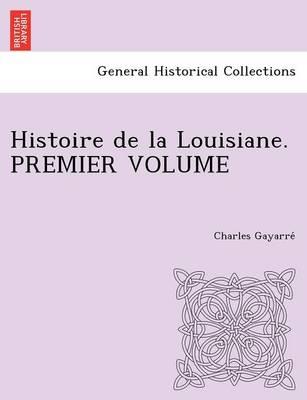 Histoire de La Louisiane. Premier Volume (Paperback)