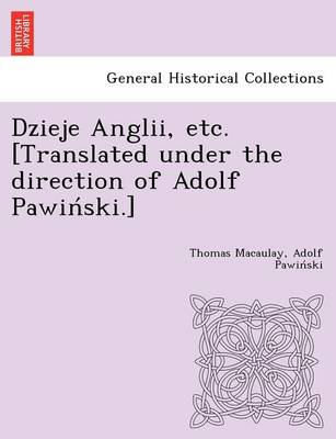 Dzieje Anglii, Etc. [Translated Under the Direction of Adolf Pawin Ski.] (Paperback)