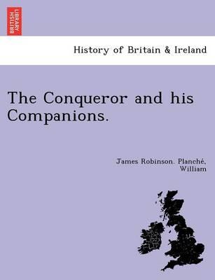 The Conqueror and His Companions. (Paperback)
