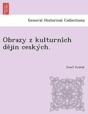 Obrazy Z Kulturni Ch de Jin Cesky Ch. (Paperback)