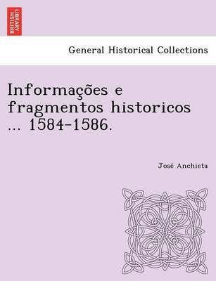 Informac O Es E Fragmentos Historicos ... 1584-1586. (Paperback)