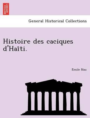 Histoire des caciques d'Haïti. (Paperback)